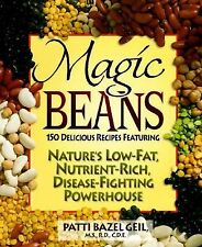 Magic Beans: 150 Delicious Recipes Featuring Nature's Low-Fat, Nutrient-Rich, Di
