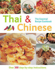 The Essential Recipe Cookbook Series: Thai and Chinese (Over 300 Step-by-step In