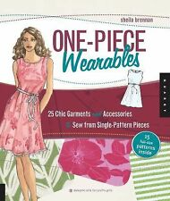 One-Piece Wearables: 25 Chic Garments and Accessories to Sew from Single-Pattern