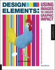 Design Elements, Using Images to Create Graphic Impact: A Graphic Style Manual f