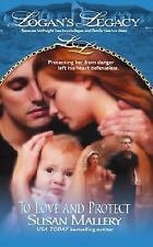 TO LOVE AND PROTECT by Susan Mallery