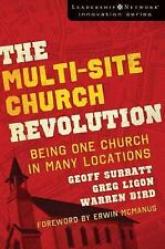 NEW - The Multi-Site Church Revolution: Being One Church in Many Locations