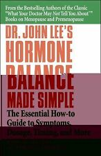 Dr. John Lee's Hormone Balance Made Simple : The Essential How-To Guide to...