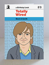 Mark E Smith Totally Wired A5 Birthday Card The Fall indie