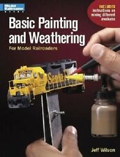 BASIC PAINTING & WEATHERING FOR MODEL RAILROADERS by MODEL RAILROADER BOOKS NEW!