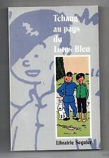 Tchang ay paus du Lotus Bleu. Librairie Séguier 1990. EO. Etat neuf