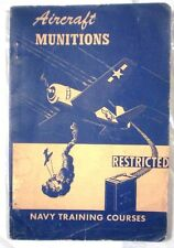 WWII Navy Training Textbook AIRCRAFT MUNITIONS Restricted 1944