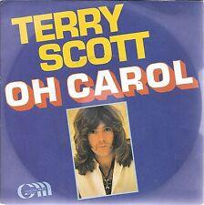 "45 TOURS / 7"" SINGLE--TERRY SCOTT--OH CAROL--1978"