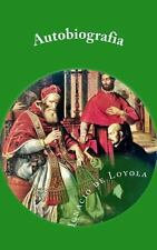 Autobiografia de San Ignacio de Loyola by Ignacio de Loyola (2013, Paperback)