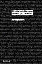 The Suicide Bomber; and Her Gift of Death by Jeremy Fernando (2010, Paperback)