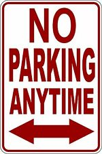 """NO PARKING PARKING ANYTIME"" NO PARKING SIGN 9""X12"""