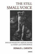 2013-06-01, The Still Small Voice: Psychoanalytic Reflections on Guilt and Consc