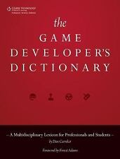 The Game Developer's Dictionary: A Multidisciplinary Lexicon for Professionals a