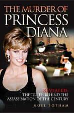 The Murder of Princess Diana - Revealed: The Truth by Noel Botham Paperback Book