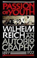 Passion of Youth : An Autobiography, 1897-1922 by Wilhelm Reich (2005,...