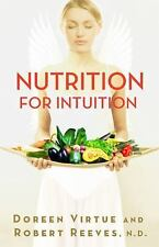 Nutrition for Intuition by Robert Reeves and Doreen Virtue (2016, Paperback)