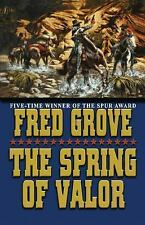 The Spring of Valor by Fred Grove (2013, Paperback)