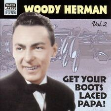 Woody Herman - Get Your Boots Laced Papa!, CD