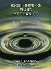 Engineering Fluid Mechanics by Clayton T. Crowe and John A. Roberson (1996,...