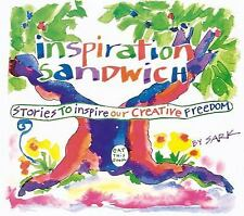 Inspiration Sandwich: Stories to Inspire Our Creative Freedom by Sark, Good Book