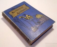 (c1913) Kindness To Animals - Illustrated By Stories And Anecdotes - Rare Book