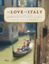 In Love in Italy Traveler's Guide to the Most Romantic Destinations in Italy VG