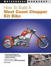 How to Build a West Coast Chopper Kit Bike ~Motorbooks Workshop~ 2004 Paperback