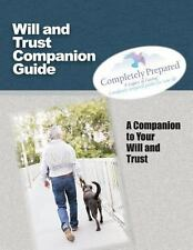 Will and Trust Companion Guide: A Companion to your Will and Trust, Smith, Ms. S