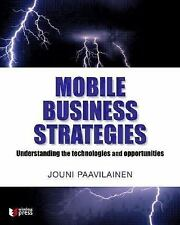 Mobile Business Strategies: Understanding the Technologies and Opportunities P..