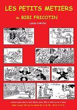 INÉDIT  BIBI FRICOTIN  : LES PETITS METIERS DE BIBI FRICOTIN EN NOIR ET BLANC.