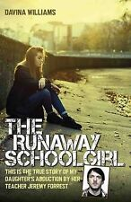 The Runaway Schoolgirl: This is the True Story of My Daughter's Abduction by Her