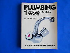 PLUMBING and MECHANICAL SERVICES 1 A TEXTBOOK  A.H. Masterman & R.M. Boyce