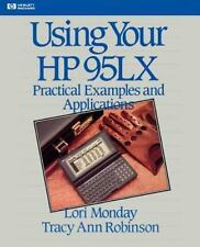 Hewlett-Packard Press: Using Your HP 95LX by Lori Monday and Tracy Robinson...