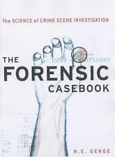 The Forensic Casebook: The Science of Crime Scene Investigation by N.E. Genge...