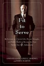 Fit to Serve: Reflections on a Secret Life, Private Struggle, and Publ-ExLibrary