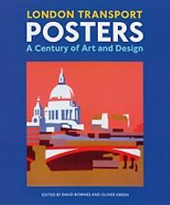London Transport Posters : A Century of Art and Design by Oliver Green (2008,...