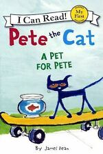 Pete the Cat My First I Can Read: A Pet for Pete by Kimberly Dean and James...