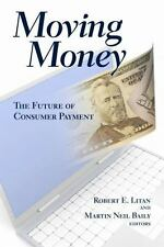 Moving Money : The Future of Consumer Payments (2009, Paperback)