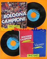 LP 45 7'' DINO SARTI Bologna campione Vacanze 1988 italy FONIT CETRA cd mc dvd