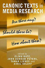 Canonic Texts in Media Research: Are There Any? Should There be Any? How...