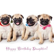 Special Daughter Birthday Card - Party Pug Puppies &  FREE 1st Class Post!