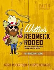 Willie's Redneck Rodeo VBS Director's Guide: Lassoing Five Values from the Par..