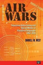 Air Wars : Television Advertising and Social Media in Election Campaigns,...