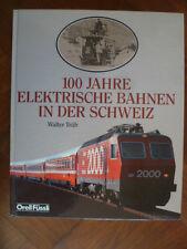 100 JAHRE ELEKTRISCHE BAHNEN IN DER SCHWEIZ~W. TRÜB~ORELL FÜSSLI~