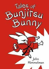Tales of Bunjitsu Bunny, Himmelman, John, Good Book