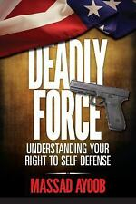 Deadly Force: Understanding Your Right to Self Defense by Ayoob *NEW & FREE SHIP