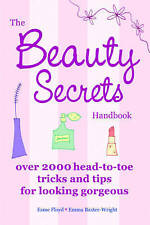 The Beauty Secrets Handbook: 2000 Head-to-Toe Tricks and Tips for-ExLibrary