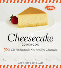 Junior's Cheesecake Cookbook: 50 To-die-for Recipes for New York-style...