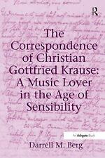 The Correspondence of Christian Gottfried Krause: A Music Lover in the Age of Se