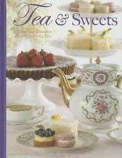 Tea and Sweets : Fabulous Desserts for Afternoon Tea (2014, Hardcover)